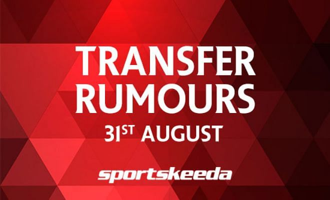 Transfer Rumours: 31st August