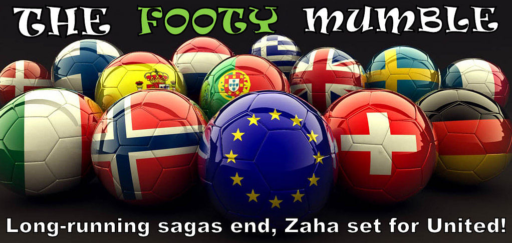 The Footy Mumble: Long-running sagas end, Zaha set for United!
