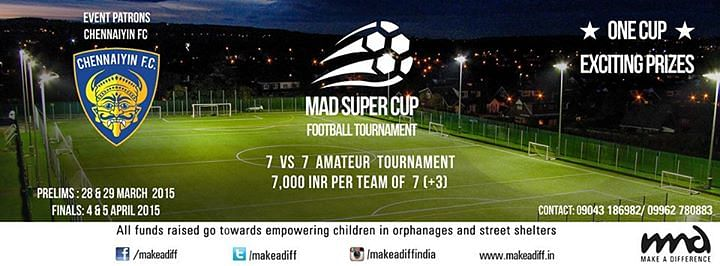 Make A Difference and Chennaiyin FC present to you the MAD Super Cup