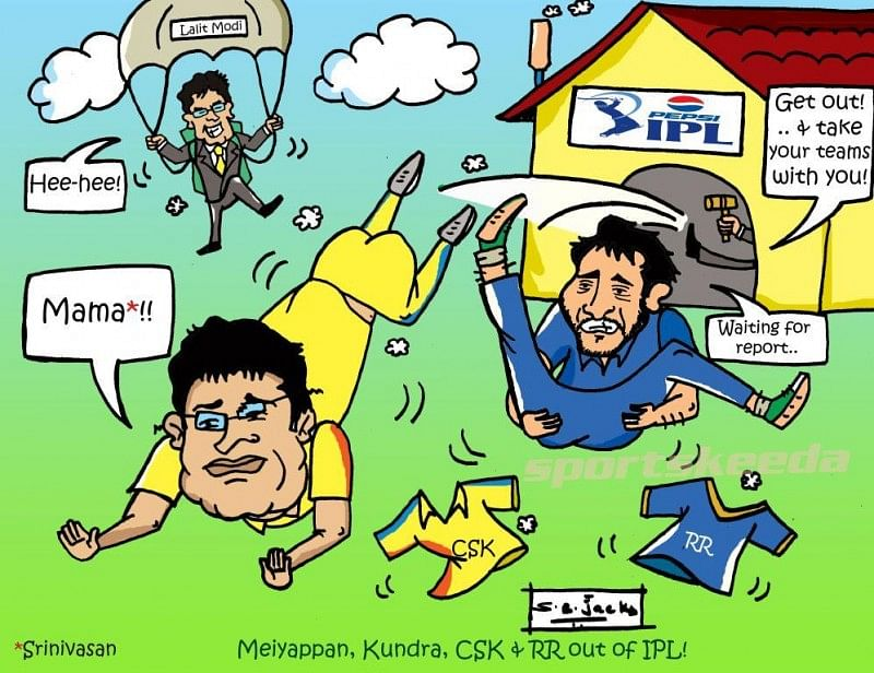 Comic: Meiyappan,Kundra, CSK & RR out of IPL